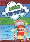 Cahier d'activités: Pour les enfants dès 6 ans, Jeux mathématiques, labyrinthes, Jeux des différences et bien d'autres !
