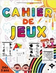 Cahier de jeux: Occupez vos enfants avec une activité ludique avec 100 jeux réalisable dès 3 ans