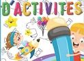 Cahier d'activité: Pour occuper tous les enfants dès 3 ans, apprendre en s'amusant, chiffres, formes, animaux, labyrinthes, jeux mathématiques et bien d'autres..